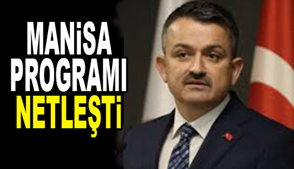 TARIM BAKANI'NIN MANİSA PROGRAMI NETLEŞTİ