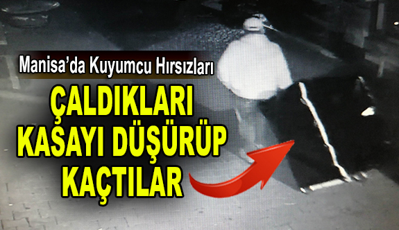 ÇALDIKLARI KASAYI DÜŞÜRÜP KAÇTILAR