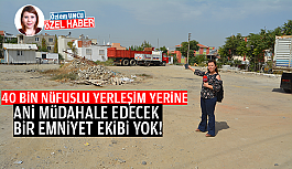 ANİ MÜDAHALE EDECEK BİR EMNİYET...